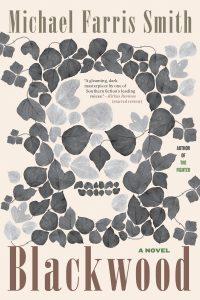 """Blackwood"" is Michael Farris Smith's third novel."